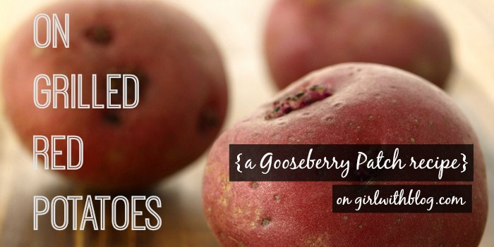 on Grilled Red Potatoes {a Gooseberry Patch recipe!}