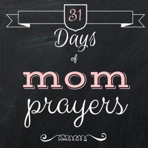 31 Days Of Mom Prayers | girlwithblog.com