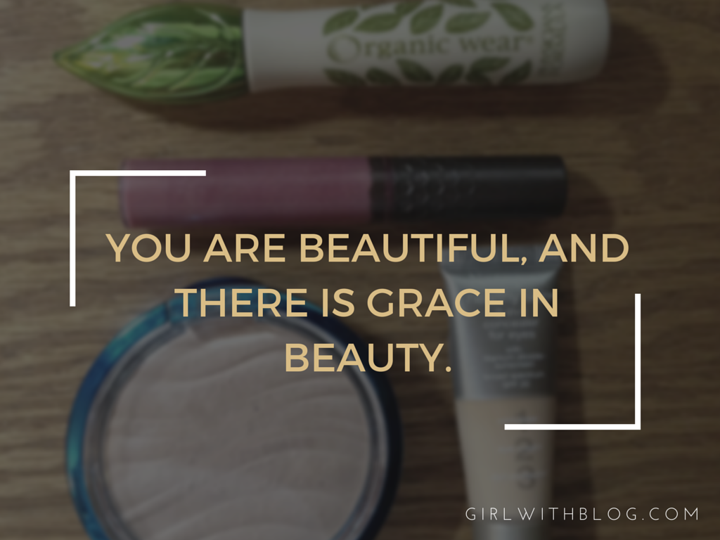 You are beautiful, and there is grace in