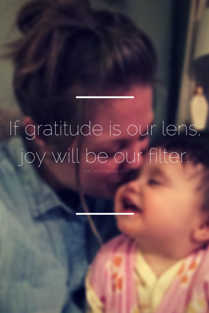 If gratitude is our lens, joy will be