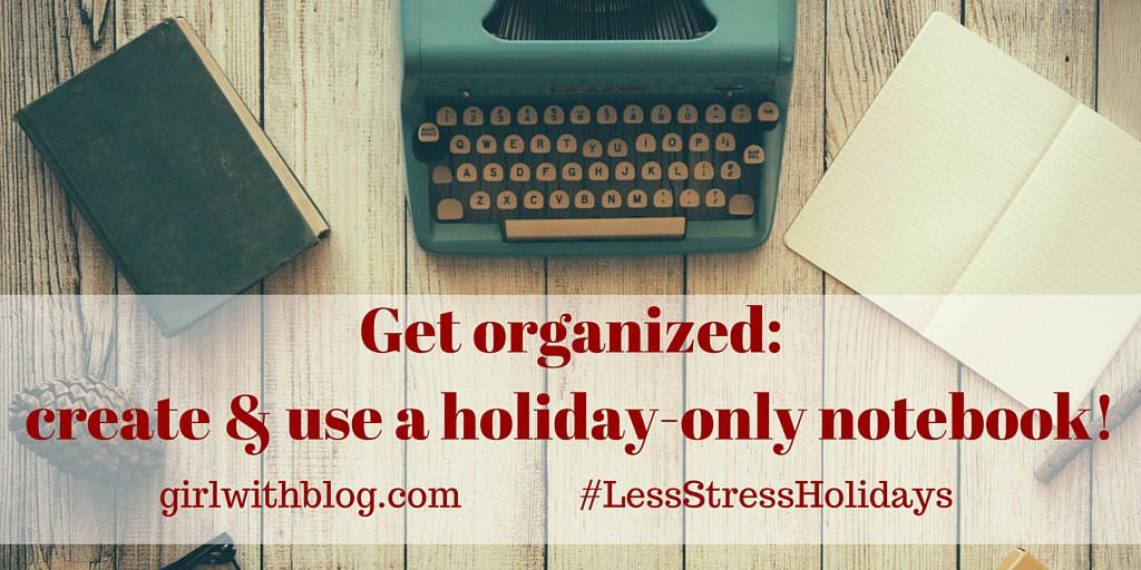 Day Two: #LessStressHolidays at girlwithblog.com