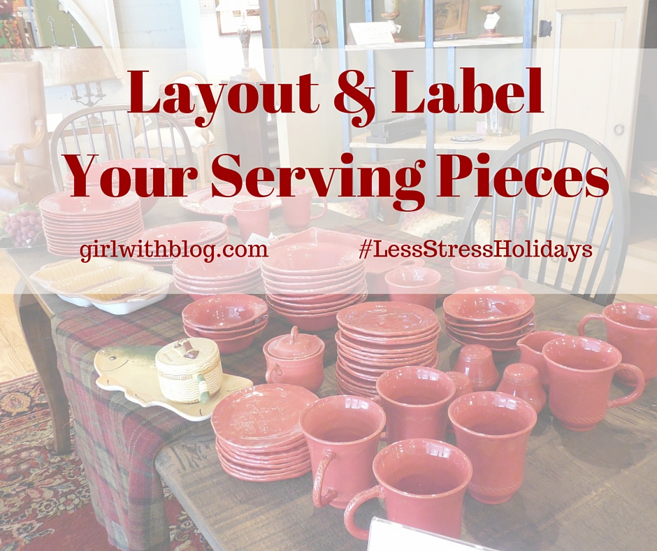 Day Eleven :: Layout & Label Your Serving Pieces