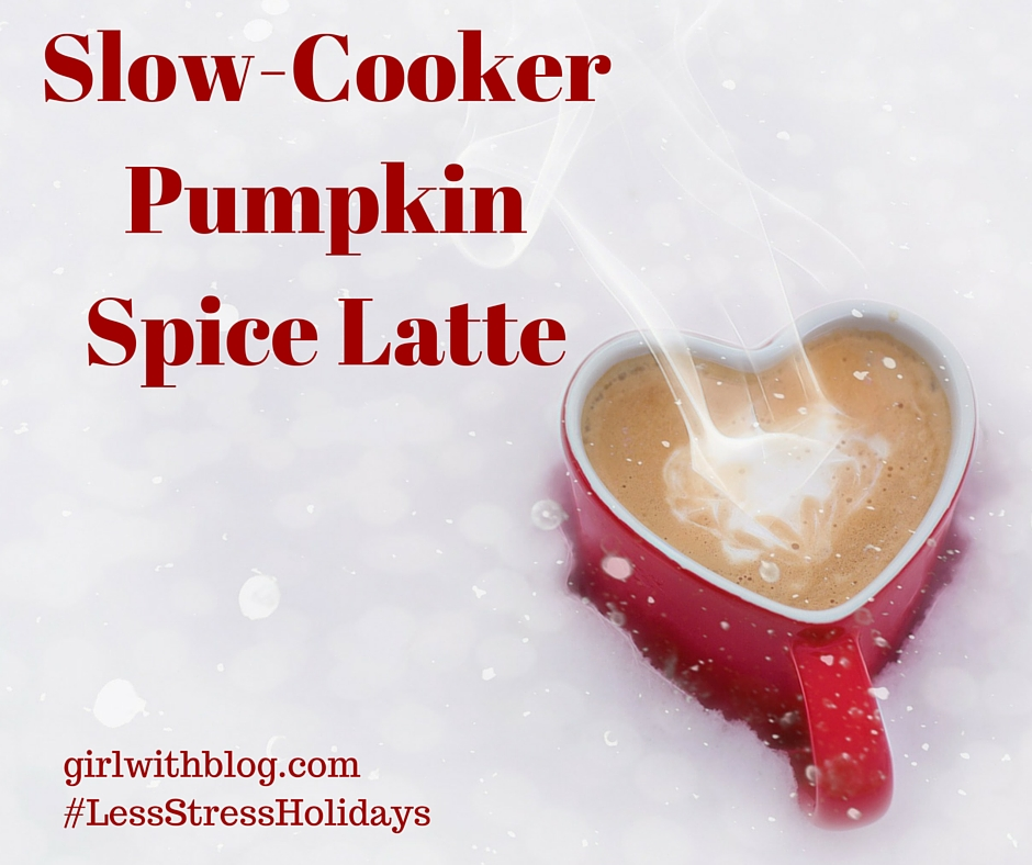 Day 23 :: Slow-Cooker Pumpkin Spice Latte