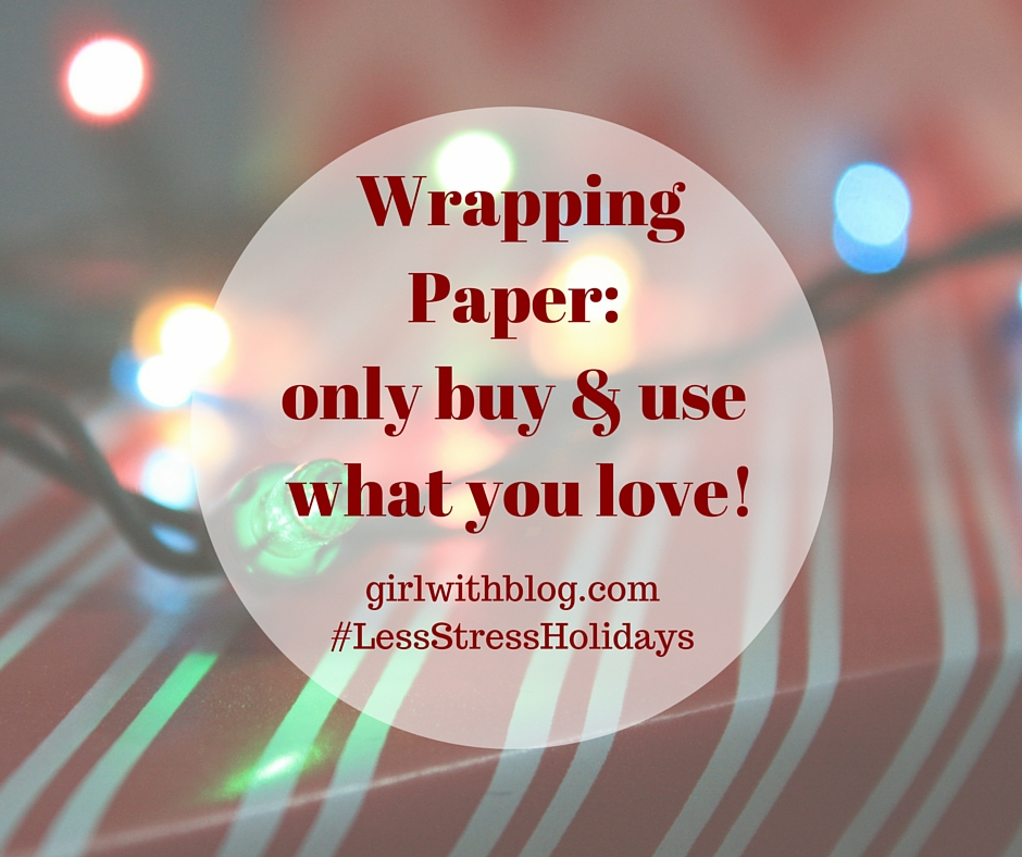 Day Sixteen :: Wrapping Paper (only buy & use what you love!)