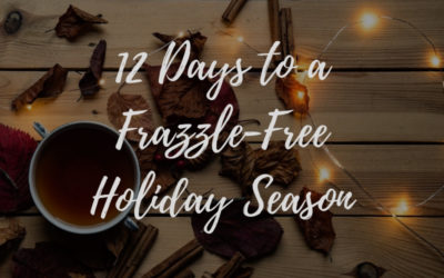 How to Have a Frazzle-free Holiday Season